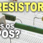 Resistor fixo – como instalar, dicas, passo a passo